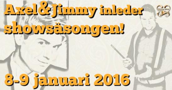 Axel och Jimmy inleder showsäsongen